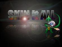 Skin it ALL