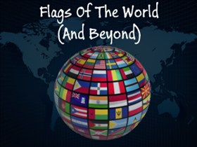 Flags Of The World (And Beyond)