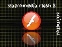 Macromedia Flash 8 Animated!!!