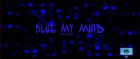 Blue My Mind Screen Saver