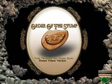 Order Of The Stump (Stoned Frame Version)