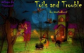 Toils and Troubles