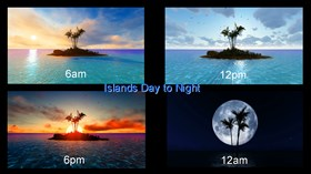 Islands Day to Night (Triggered)